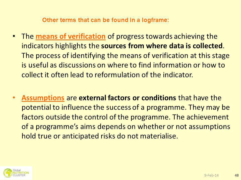 The means of verification of progress towards achieving the indicators highlights the sources from where data is collected. The process of identifying