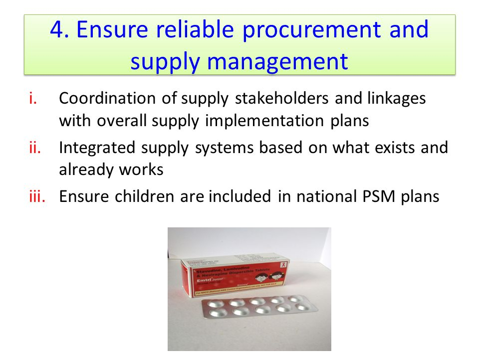 4. Ensure reliable procurement and supply management i.Coordination of supply stakeholders and linkages with overall supply implementation plans ii.In