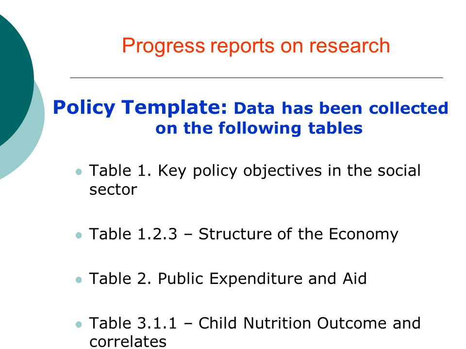 Progress reports on research Policy Template: Data has been collected on the following tables Table 1.