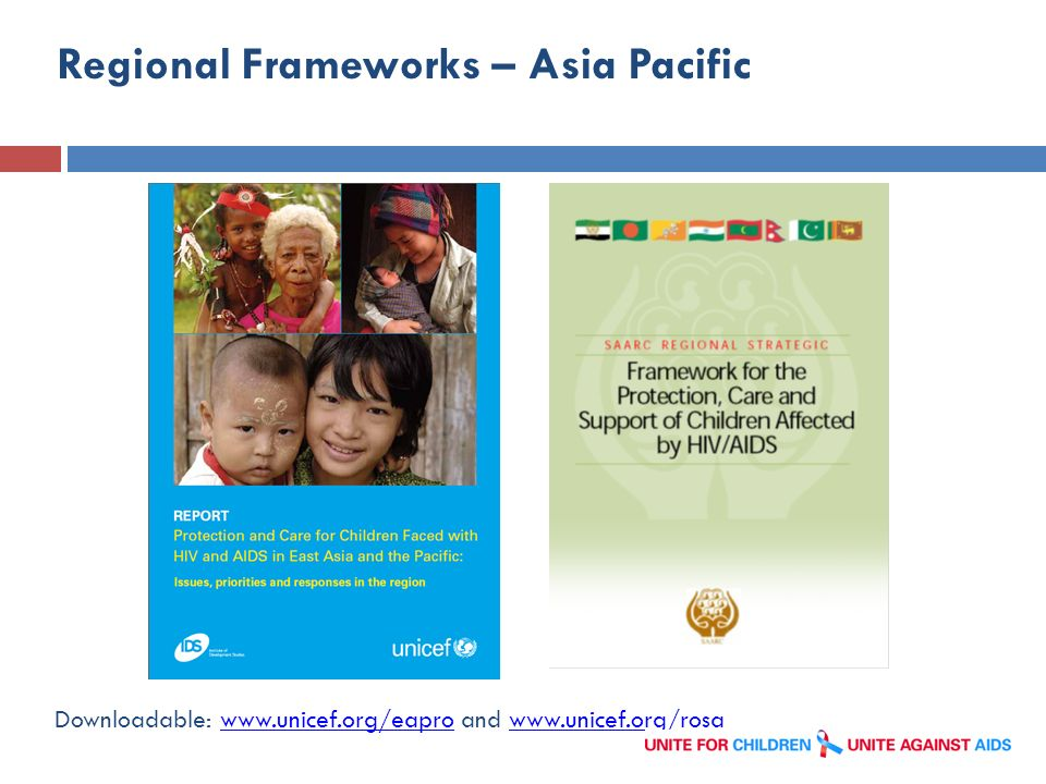 Regional Frameworks – Asia Pacific Downloadable: www.unicef.org/eapro and www.unicef.org/rosawww.unicef.org/eaprowww.unicef.org/rosa