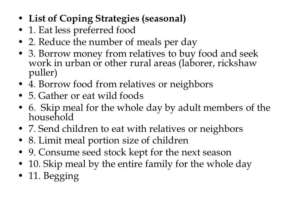 List of Coping Strategies (seasonal) 1. Eat less preferred food 2.