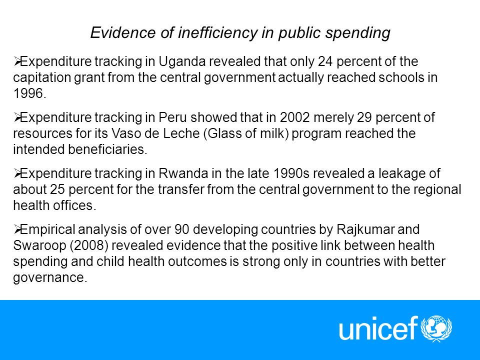 5 Evidence of inefficiency in public spending Expenditure tracking in Uganda revealed that only 24 percent of the capitation grant from the central go