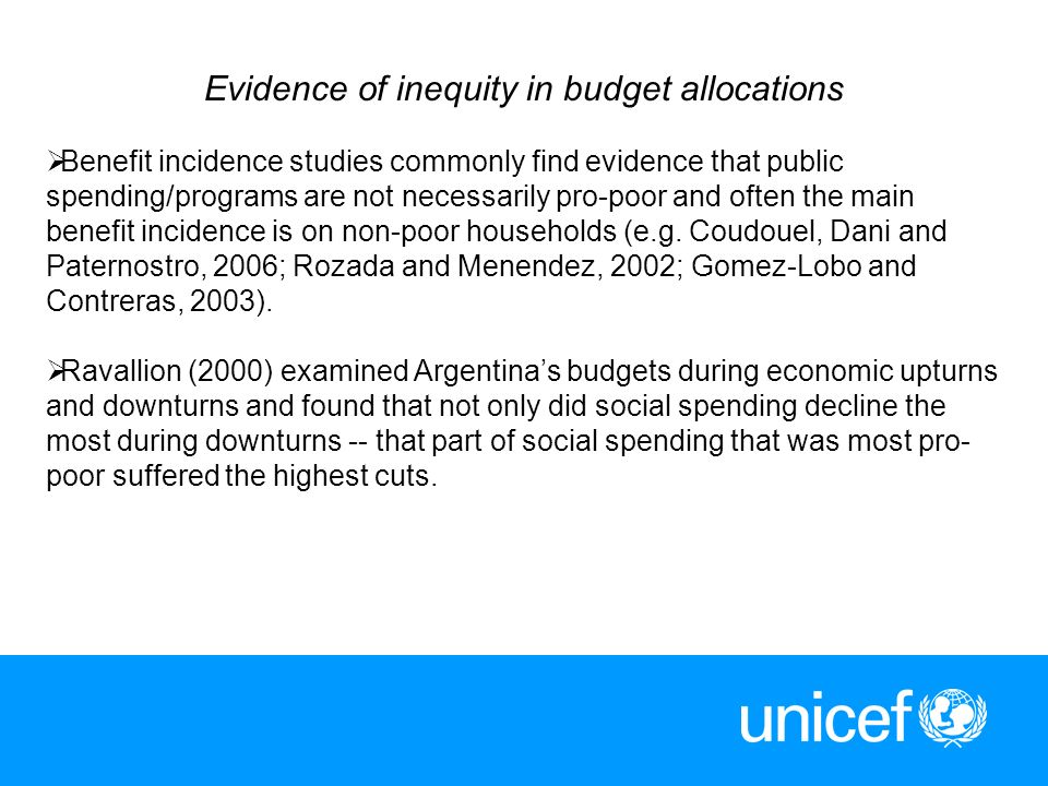 6 Evidence of inequity in budget allocations Benefit incidence studies commonly find evidence that public spending/programs are not necessarily pro-po