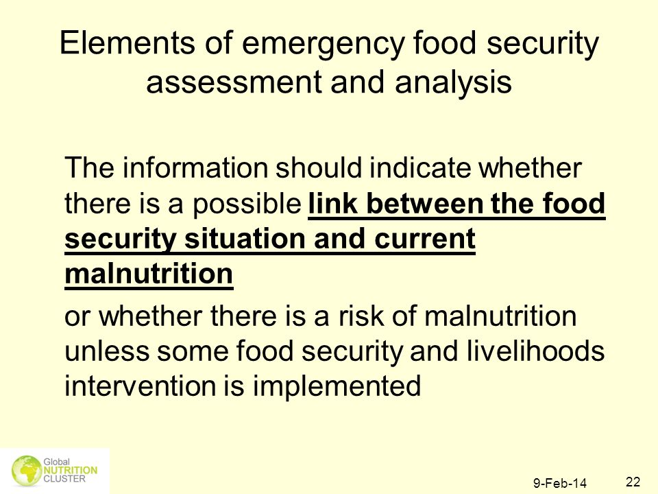 9-Feb-14 22 Elements of emergency food security assessment and analysis The information should indicate whether there is a possible link between the f