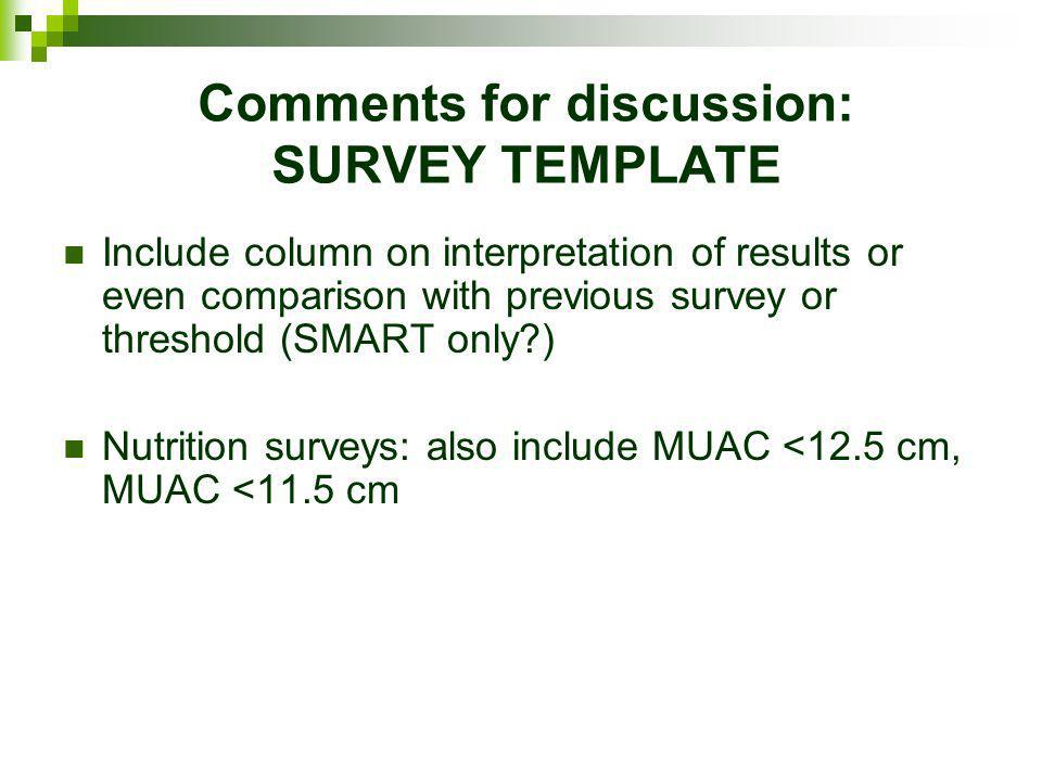 Comments for discussion: SURVEY TEMPLATE Include column on interpretation of results or even comparison with previous survey or threshold (SMART only?