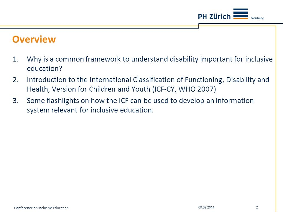 Overview 1.Why is a common framework to understand disability important for inclusive education? 2.Introduction to the International Classification of