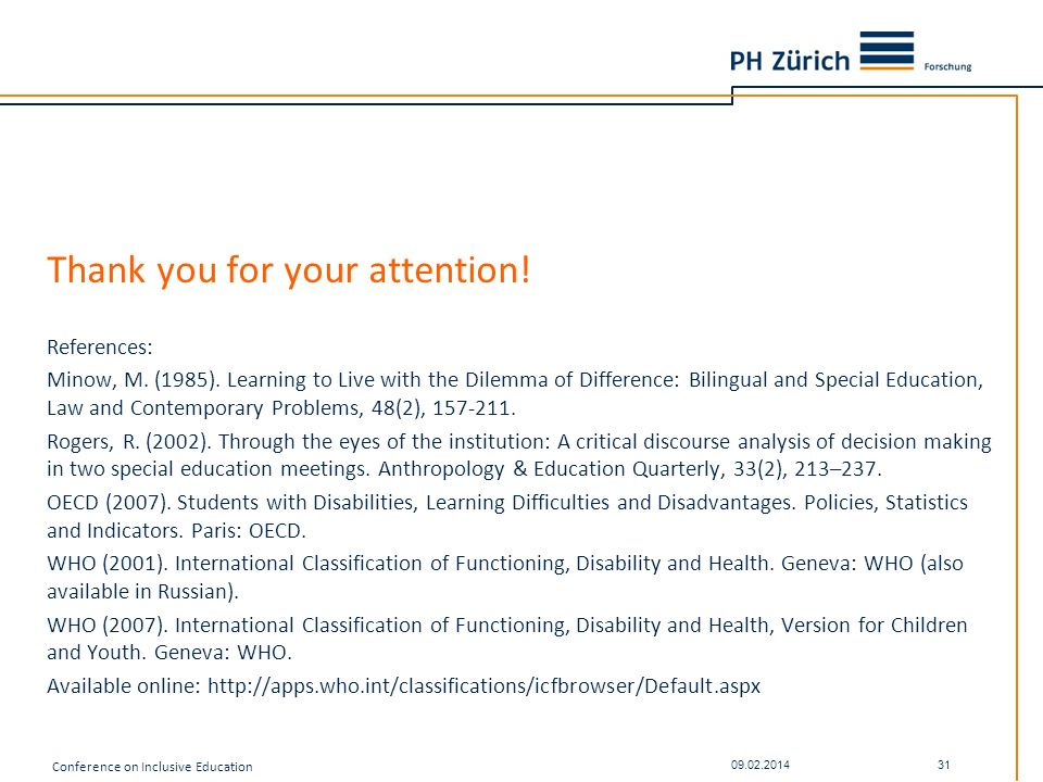 Thank you for your attention! References: Minow, M. (1985). Learning to Live with the Dilemma of Difference: Bilingual and Special Education, Law and
