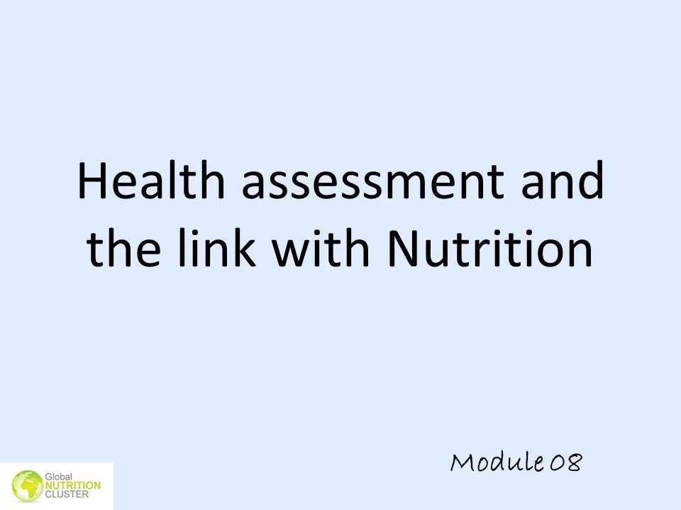 Health assessment and the link with Nutrition Module 08