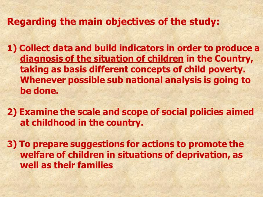 Regarding the main objectives of the study: 1) Collect data and build indicators in order to produce a diagnosis of the situation of children in the C