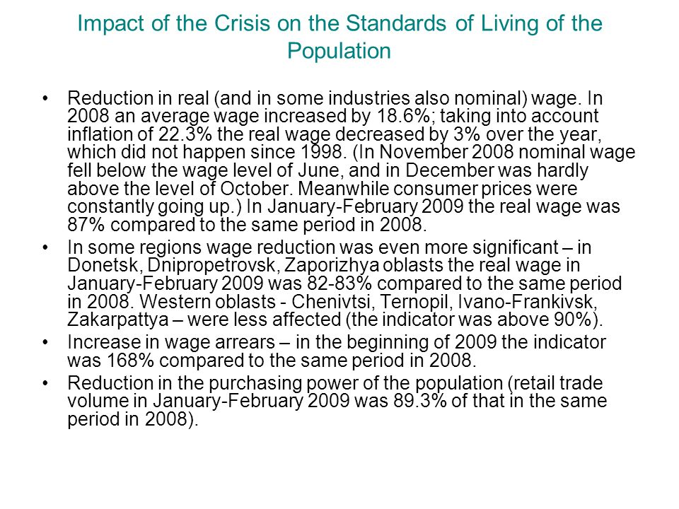 Impact of the Crisis on the Standards of Living of the Population Reduction in real (and in some industries also nominal) wage.