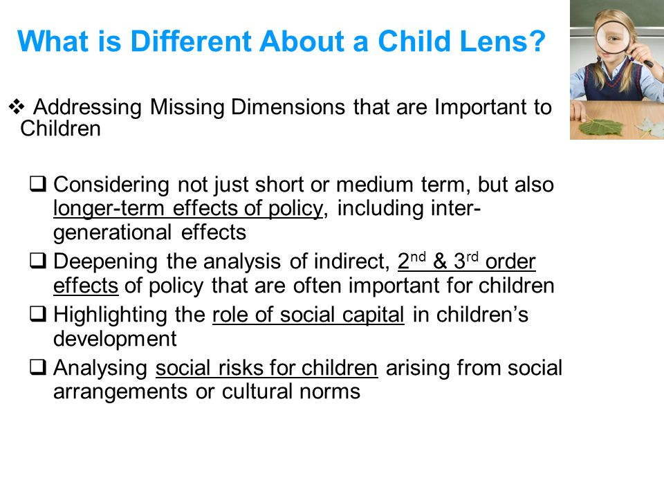 What is Different About a Child Lens? Addressing Missing Dimensions that are Important to Children Considering not just short or medium term, but also