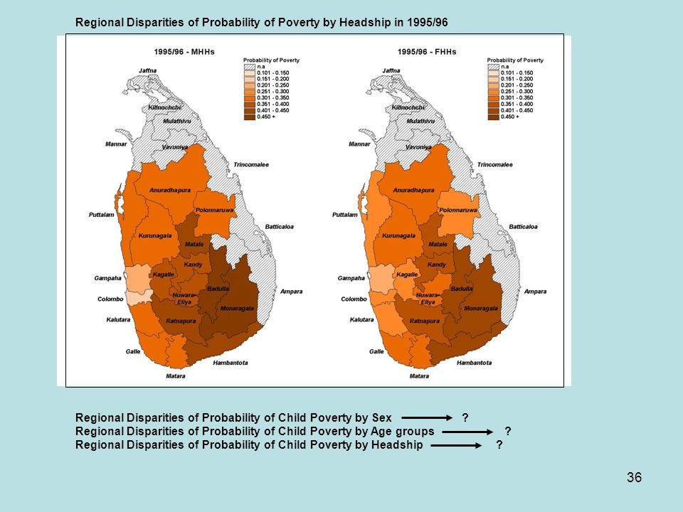 36 Regional Disparities of Probability of Poverty by Headship in 1995/96 Regional Disparities of Probability of Child Poverty by Sex ? Regional Dispar
