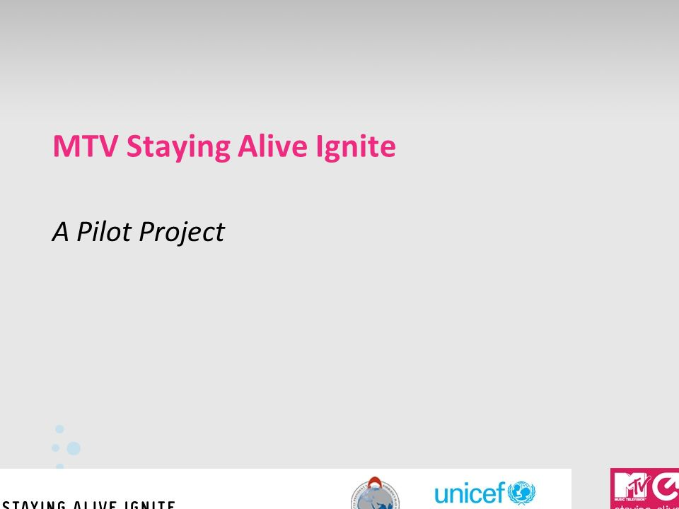 MTV Staying Alive Ignite A Pilot Project