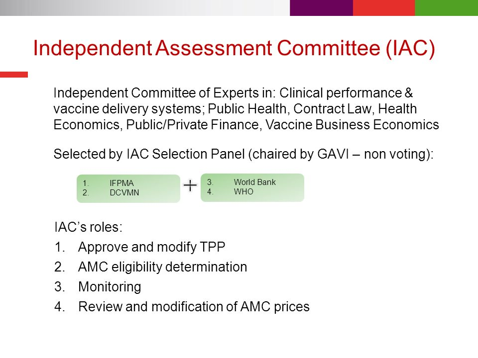 Independent Assessment Committee (IAC) Independent Committee of Experts in: Clinical performance & vaccine delivery systems; Public Health, Contract L