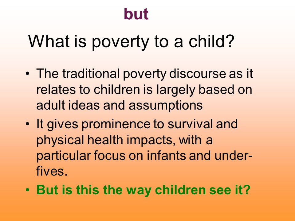 What is poverty to a child.