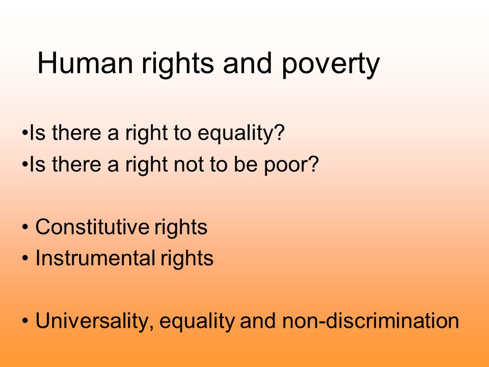 Human rights and poverty Is there a right to equality.