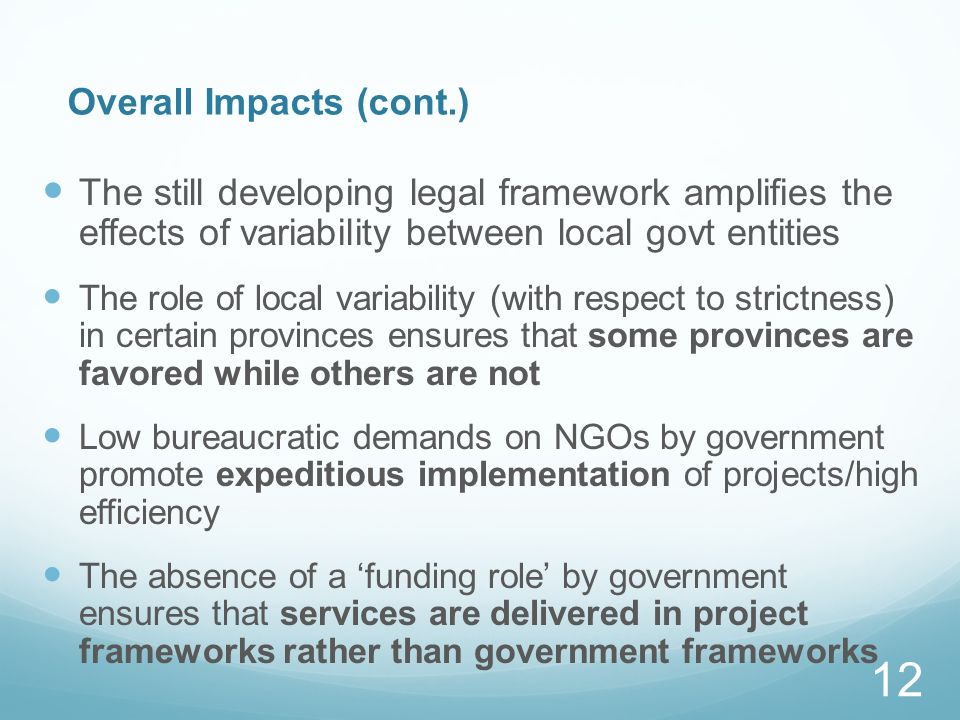 Overall Impacts (cont.) The still developing legal framework amplifies the effects of variability between local govt entities The role of local variab