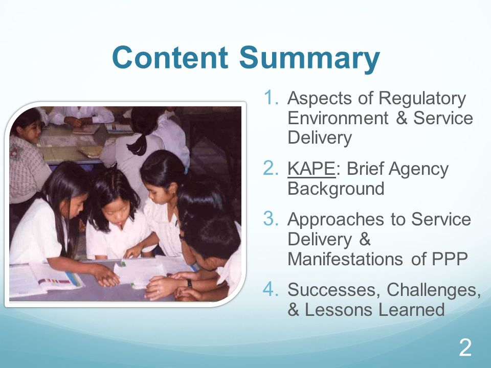 Content Summary 1. Aspects of Regulatory Environment & Service Delivery 2. KAPE: Brief Agency Background 3. Approaches to Service Delivery & Manifesta