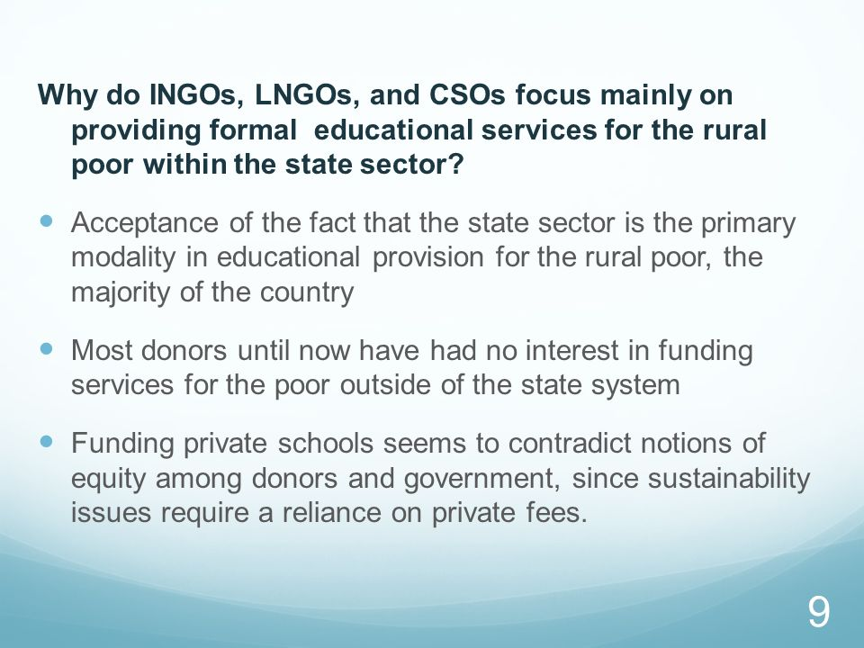 Why do INGOs, LNGOs, and CSOs focus mainly on providing formal educational services for the rural poor within the state sector? Acceptance of the fact