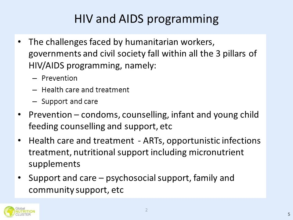 HIV and AIDS programming The challenges faced by humanitarian workers, governments and civil society fall within all the 3 pillars of HIV/AIDS program
