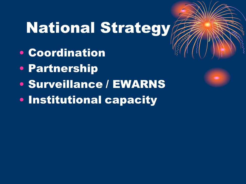 National Strategy Coordination Partnership Surveillance / EWARNS Institutional capacity