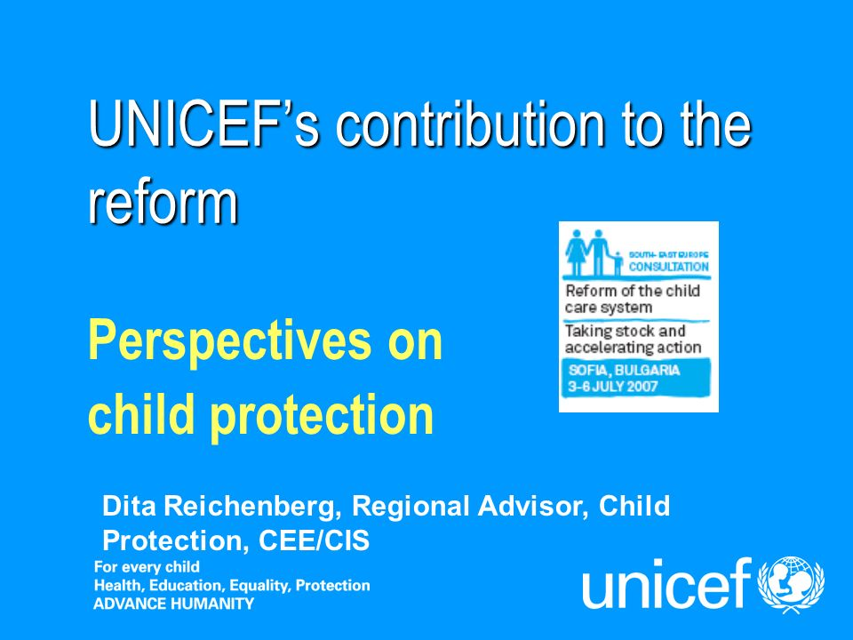 UNICEF Regional office CEE/CIS 2Overview Progress of reforms and challenges in South East Europe Situation of children A way forward Role of international organizations