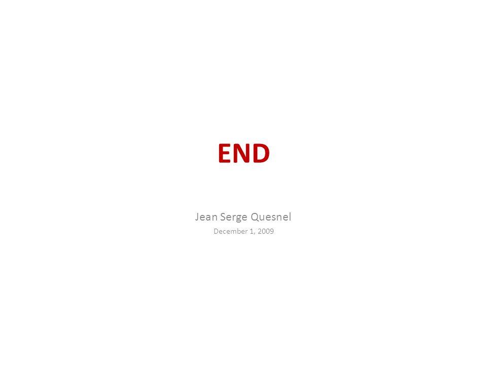END Jean Serge Quesnel December 1, 2009