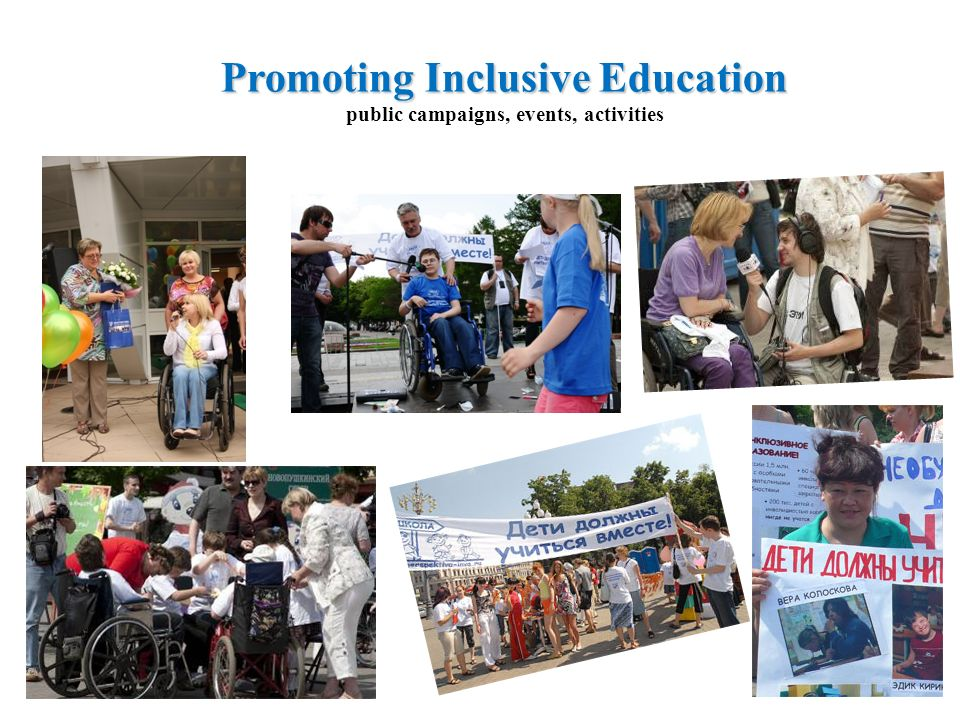 Promoting Inclusive Education Promoting Inclusive Education public campaigns, events, activities