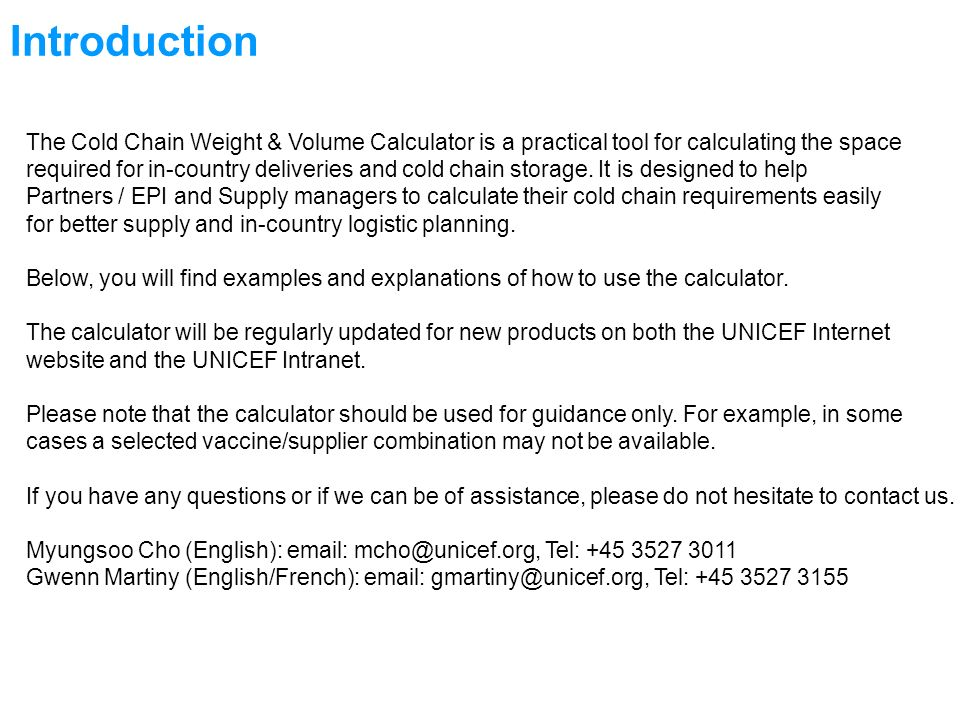 How to use the Calculator When using the tool, select the vaccine, the manufacturer and input the number of vials.