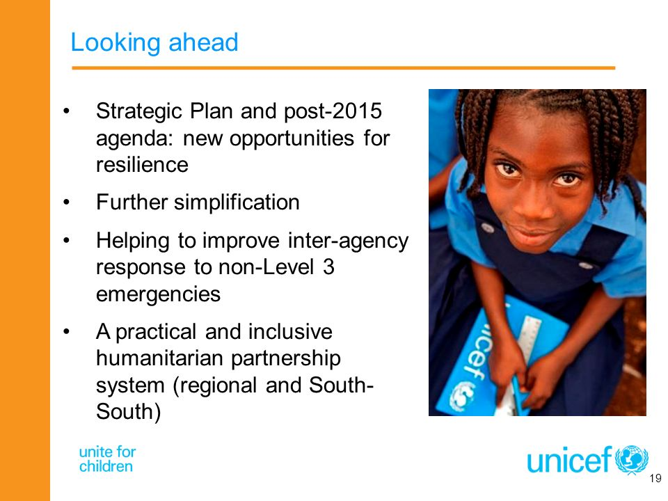 Looking ahead Strategic Plan and post-2015 agenda: new opportunities for resilience Further simplification Helping to improve inter-agency response to