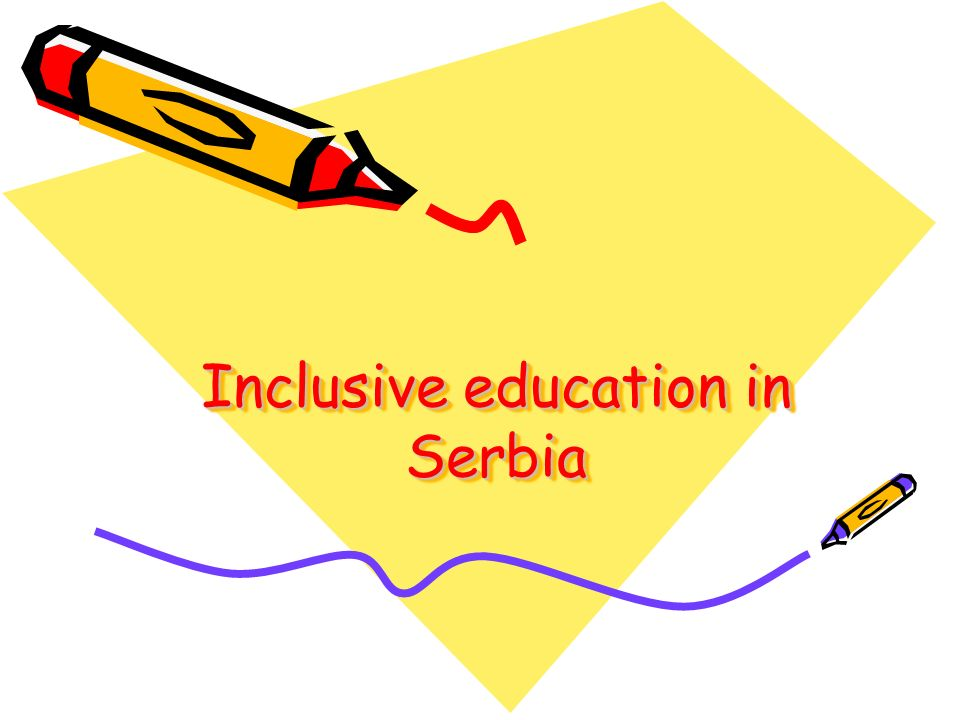 Inclusive education in Serbia Inclusive education in Serbia