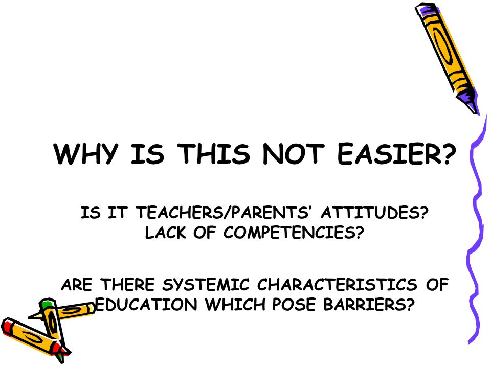 Basic characteristics of education systems which create barriers to inclusion 1.Huge system - covers about 20% of the population in the country, but is fragmented into small and dispersed units Calls for both bottom-up and top down processes example of country of 6mil No of schools No of facilities No of classes No of teachers No of students G1-G12 1.8004.50040.00070.0001.100.000