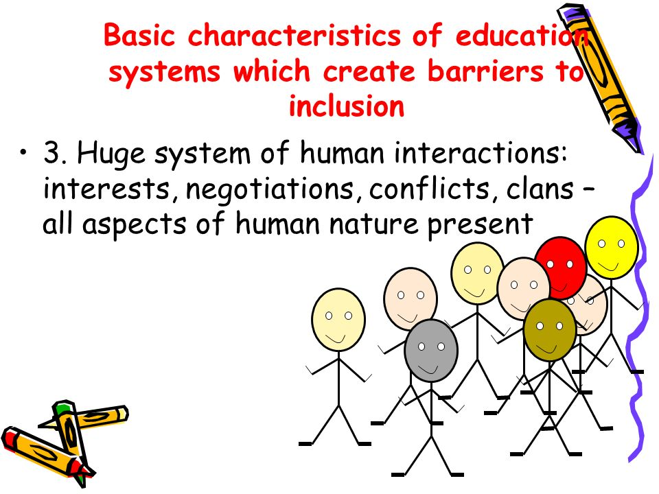 Basic characteristics of education systems which create barriers to inclusion 3.