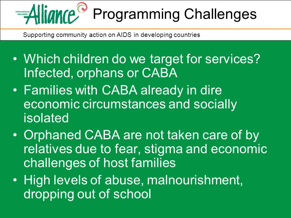 Supporting community action on AIDS in developing countries Programming Challenges Which children do we target for services.
