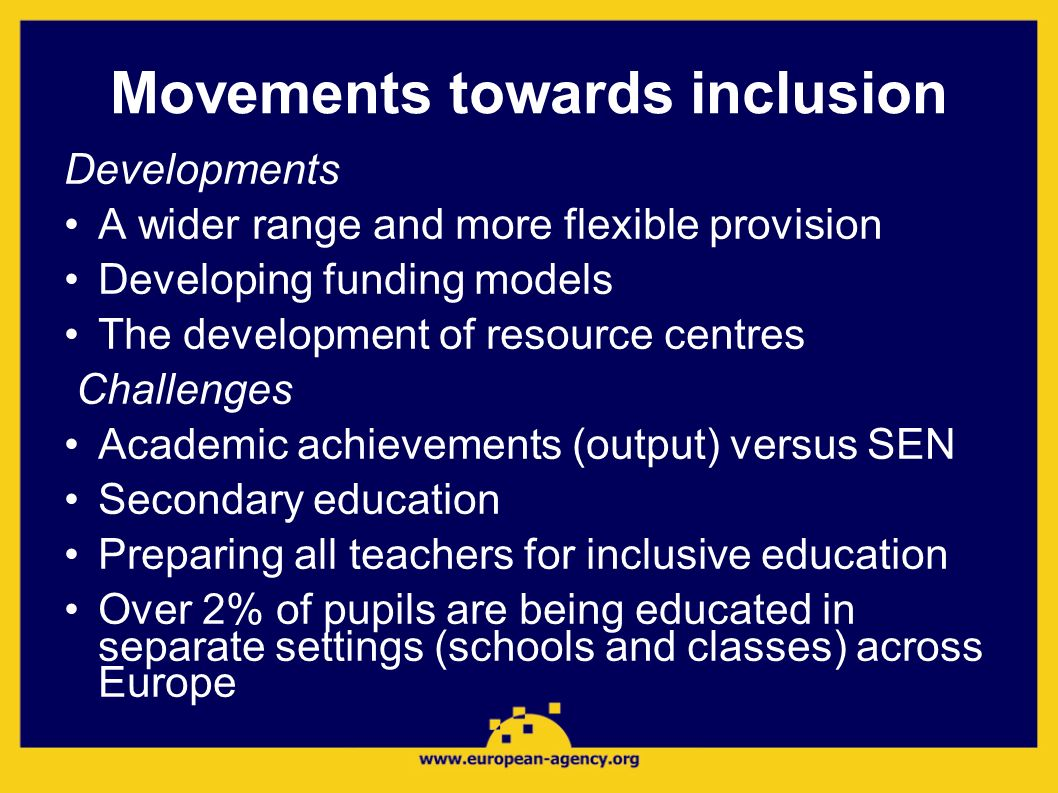 Movements towards inclusion Developments A wider range and more flexible provision Developing funding models The development of resource centres Chall