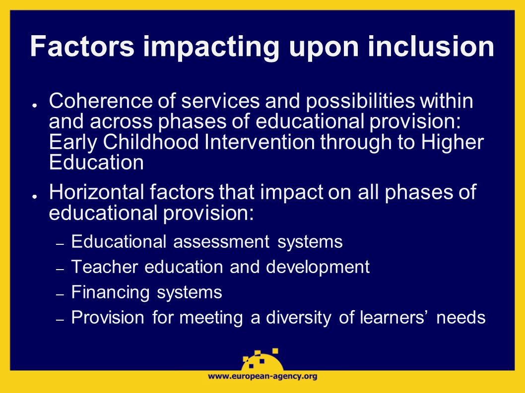 Factors impacting upon inclusion Coherence of services and possibilities within and across phases of educational provision: Early Childhood Interventi