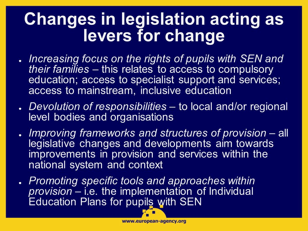 Changes in legislation acting as levers for change Increasing focus on the rights of pupils with SEN and their families – this relates to access to co