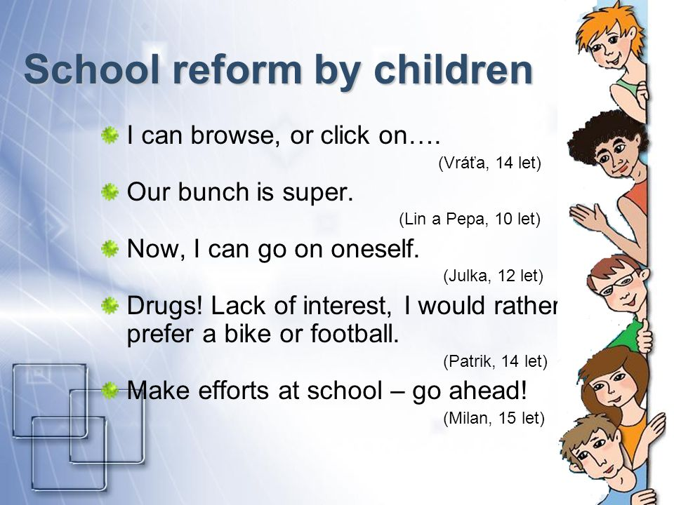 4 School reform by children I can browse, or click on….