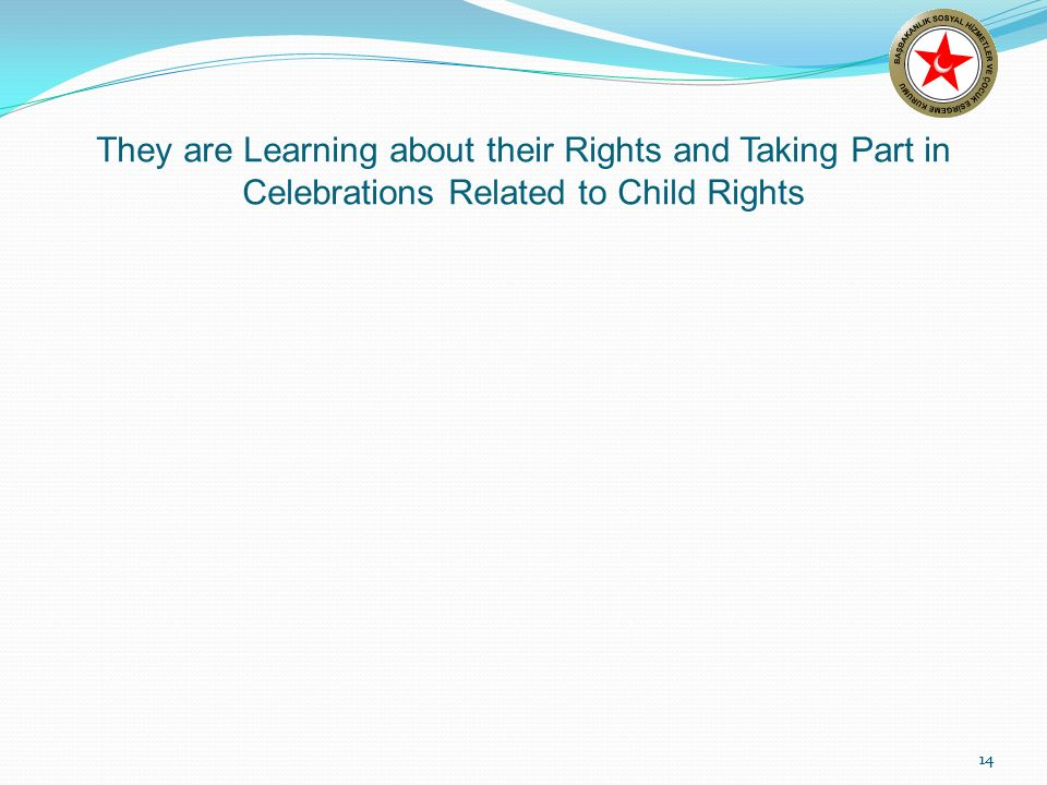 14 They are Learning about their Rights and Taking Part in Celebrations Related to Child Rights 14