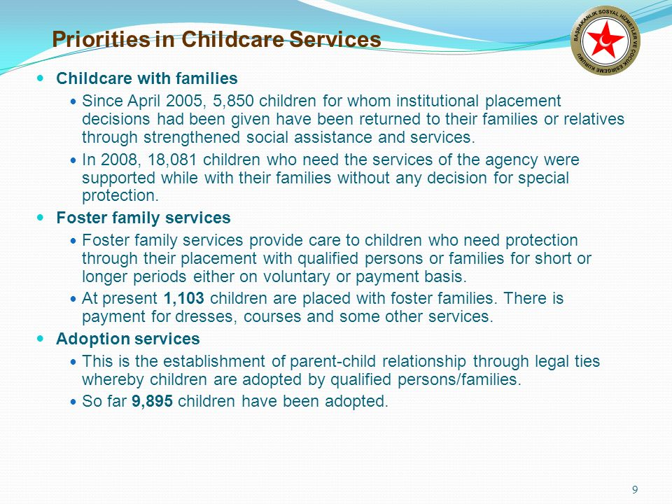 9 Childcare with families Since April 2005, 5,850 children for whom institutional placement decisions had been given have been returned to their famil