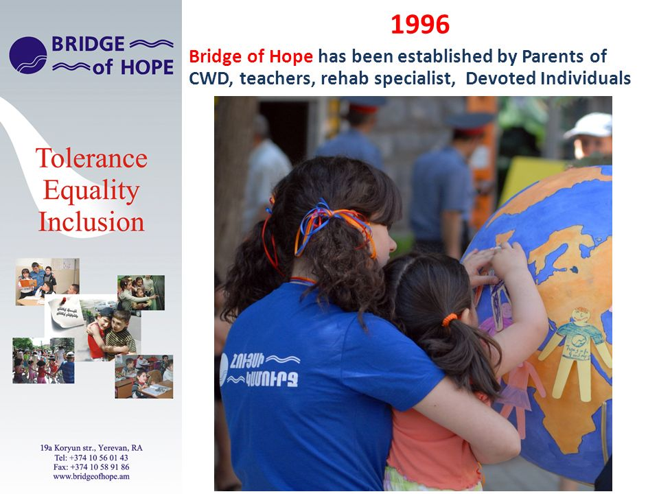 1996 Bridge of Hope has been established by Parents of CWD, teachers, rehab specialist, Devoted Individuals