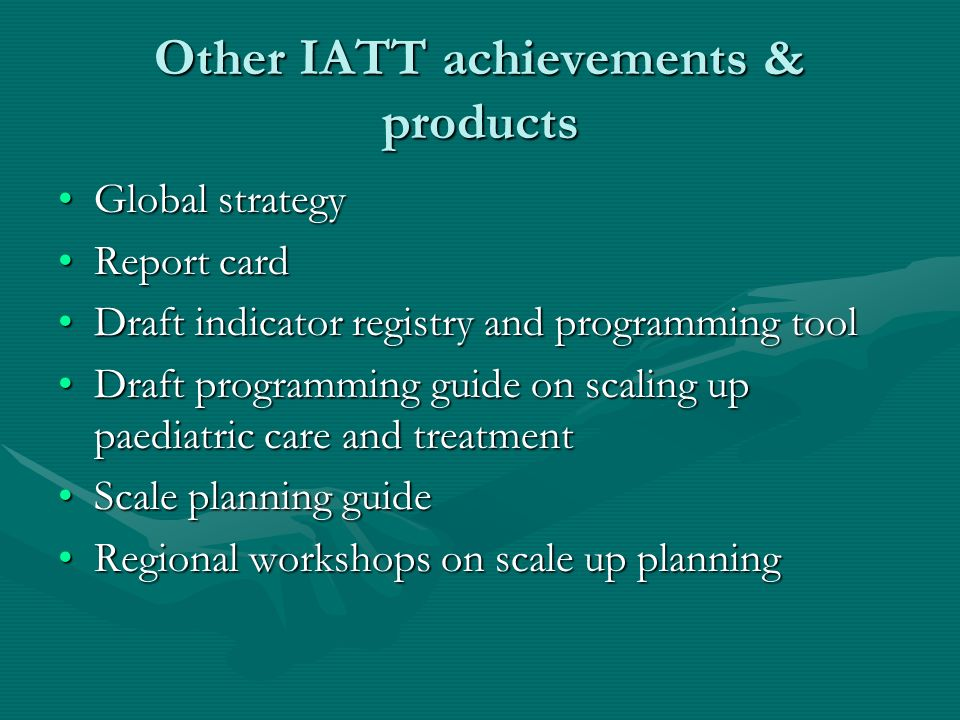 Other IATT achievements & products Global strategyGlobal strategy Report cardReport card Draft indicator registry and programming toolDraft indicator