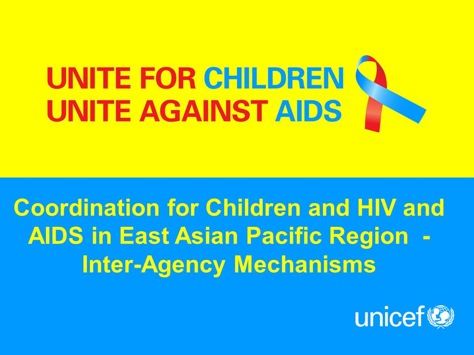 Coordination for Children and HIV and AIDS in East Asian Pacific Region - Inter-Agency Mechanisms