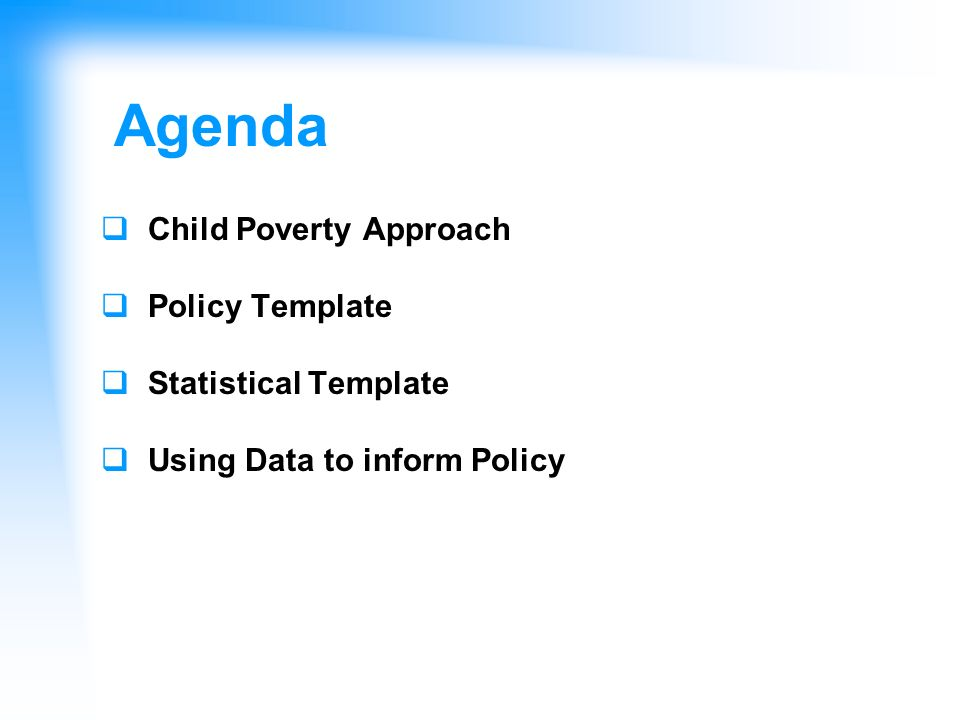 Agenda Child Poverty Approach Policy Template Statistical Template Using Data to inform Policy
