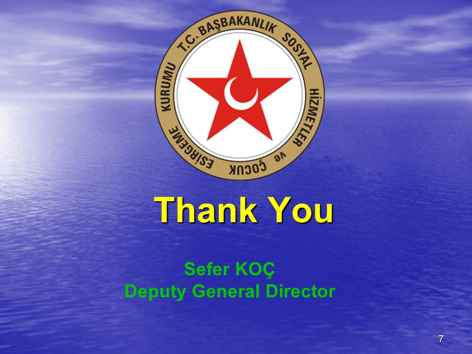 7 Thank You Sefer KOÇ Deputy General Director