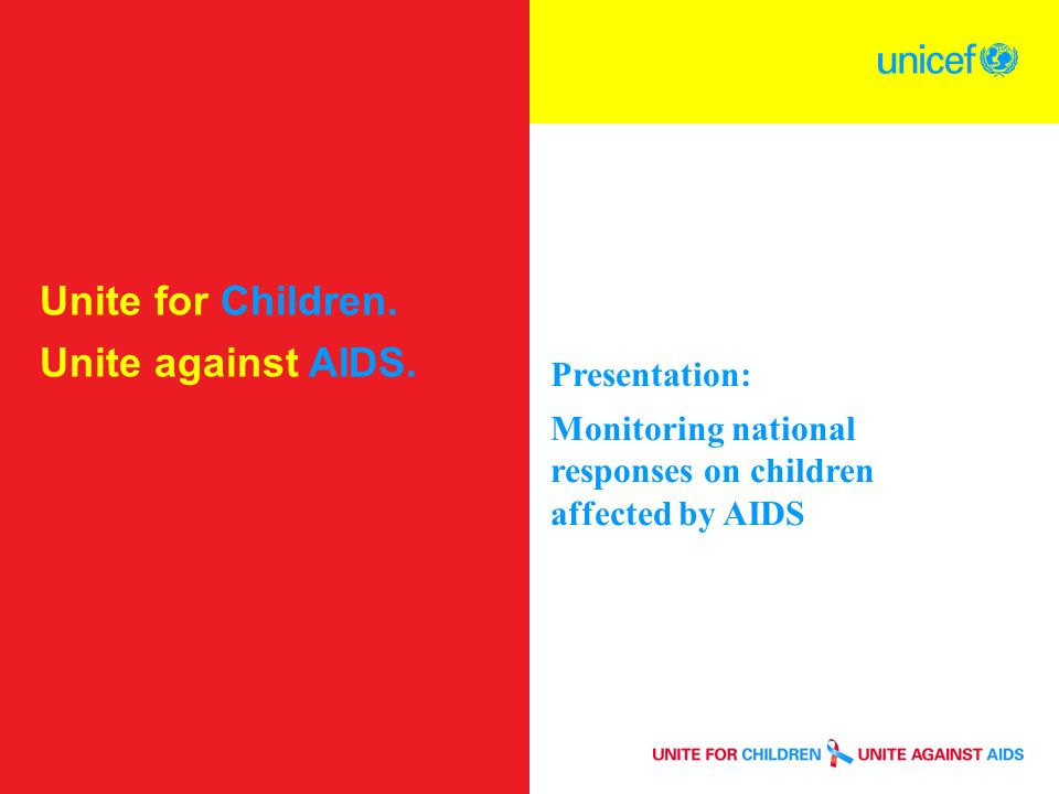 Unite for Children. Unite against AIDS.