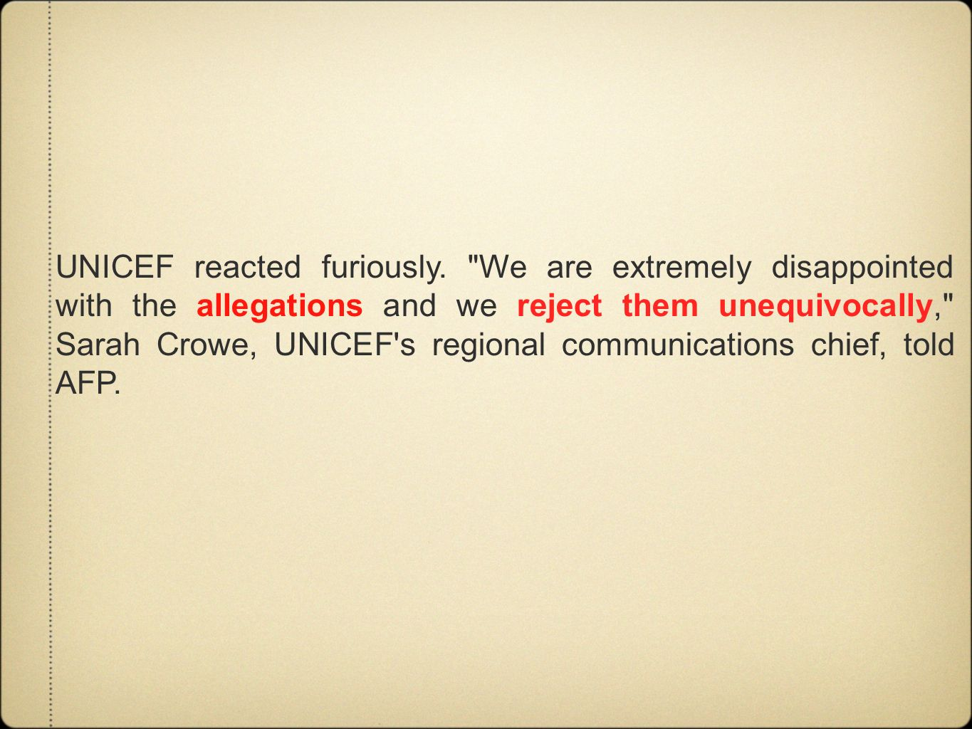 UNICEF reacted furiously.