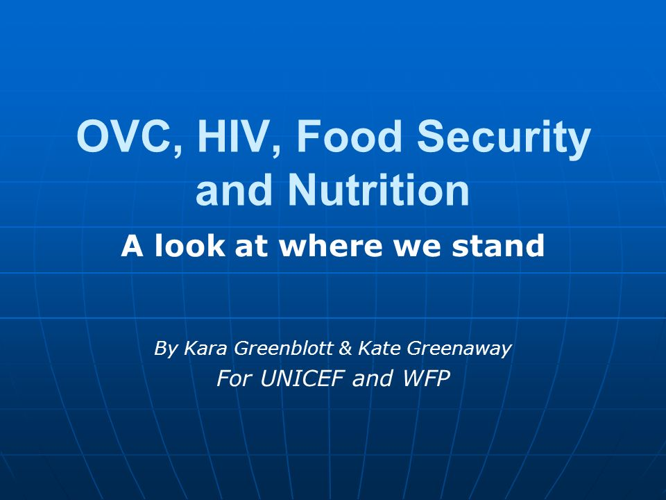 Situation of OVC &Targeting Findings Understand terminology Accept global ambiguity Orphanhood vs nutrition Differences in orphanhood Discrimination Family capacity Targeting Costly, labour intensive & complex Steps in targeting
