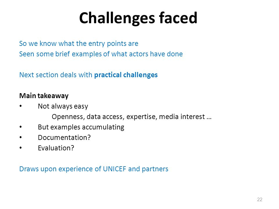 Challenges faced 22 So we know what the entry points are Seen some brief examples of what actors have done Next section deals with practical challenge