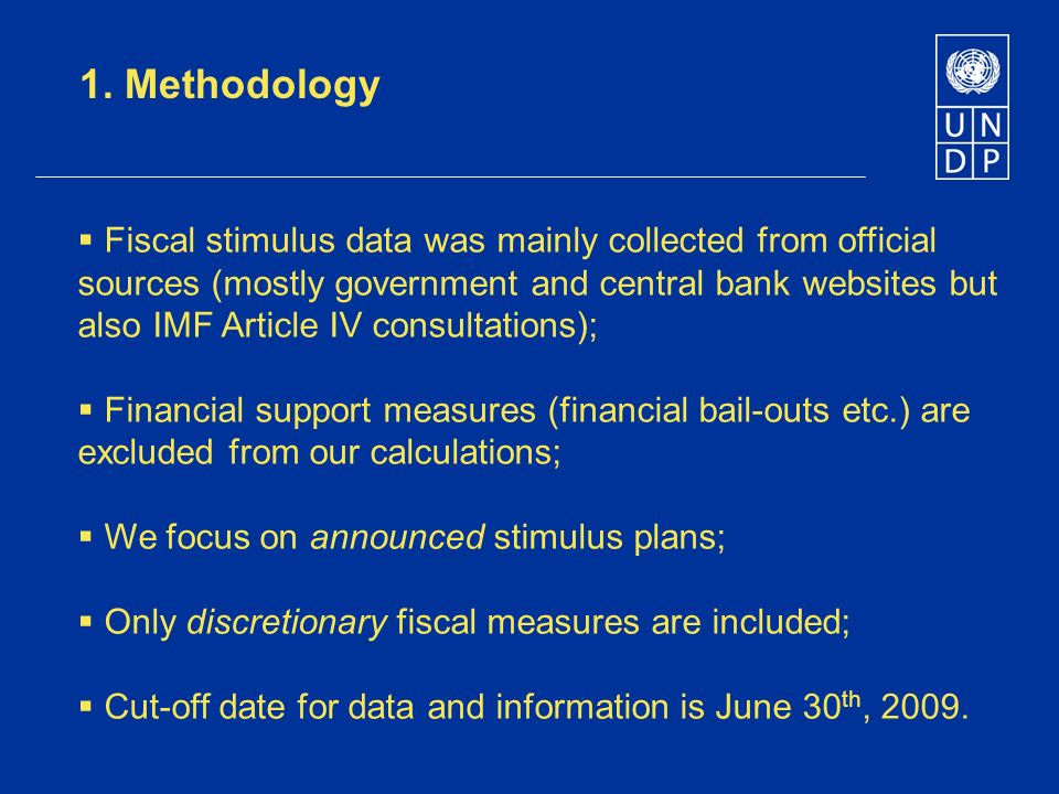 1. Methodology Fiscal stimulus data was mainly collected from official sources (mostly government and central bank websites but also IMF Article IV co